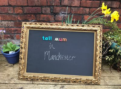 tall mum in manchester blackboard